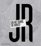 JR. Can art change the world?