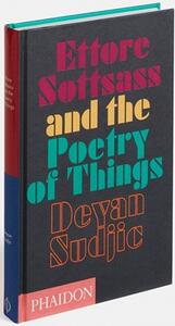 Ettore Sottsass and the poetry of things - Deyan Sudjic - 2