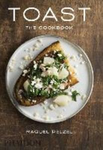 Libro Toast. The cookbook Raquel Pelzer