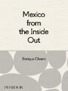 Libro Mexico from the inside out Enrique Olvera