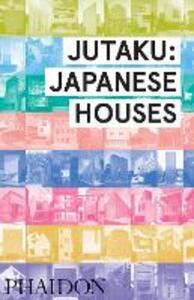 Jutaku: japanese houses - Naomi Pollock - copertina