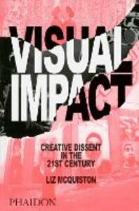 Visual impact. Creative dissent in the 21st century - Liz McQuiston - copertina
