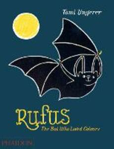 Rufus. The bat who loved the colours - Tomi Ungerer - copertina