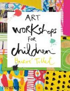 Libro Art workshops for children Hervé Tullet 0