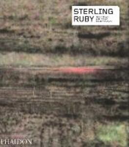 Sterling Ruby - Kate Fowle,Franklin Sirmans,Jessica Morgan - copertina