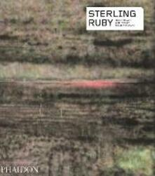 Sterling Ruby - Kate Fowle,Franklin Sirmans,Jessica Morgan - copertina