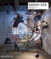 Sarah Sze. Ediz. inglese