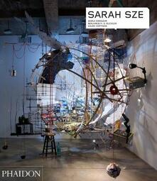 Sarah Sze. Ediz. inglese - Benjamin H. Buchloh,Okwui Enwezor,Laura Hoptman - copertina