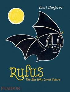 Rufus: The Bat Who Loved Colors - Tomi Ungerer - cover