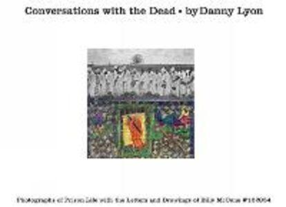 Foto Cover di Conversations with the dead, Libro di Danny Lyon, edito da Phaidon