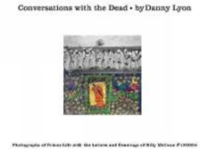 Libro Conversations with the dead Danny Lyon