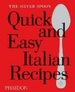 The Silver Spoon. Quick and easy italian recipes