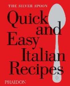 The Silver Spoon. Quick and easy italian recipes - copertina