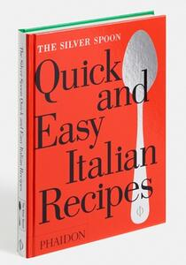 The Silver Spoon. Quick and easy italian recipes - 2