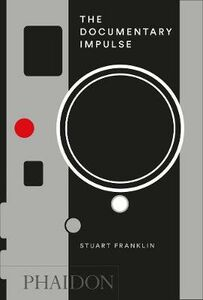 Libro The documentary impulse Stuart Franklin