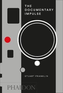 The documentary impulse - Stuart Franklin - copertina