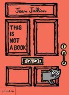 This is not a book. Ediz. illustrata - Jean Jullien - copertina