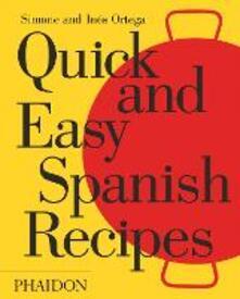 Quick and easy spanish recipes - Simone Ortega,Ines Ortega - copertina