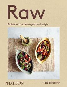 Raw. Recipes for a modern vegetarian lifestyle