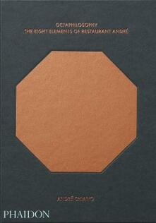 Octaphilosophy. The eight elements of restaurant André. Ediz. illustrata - André Chiang,Lotta Jörgensen - copertina