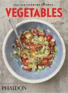 Libro Italian cooking school: vegetables. The silver spoon kitchen
