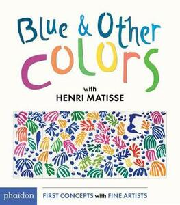 Blue & Other Colors: with Henri Matisse - Henri Matisse - cover