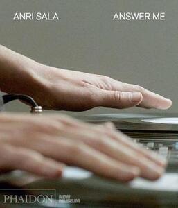Anri Sala. Answer me