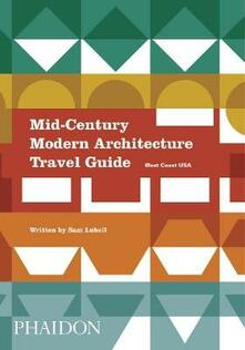 Mid-century modern architecture travel guide. West Coast USA - Sam Lubell - copertina