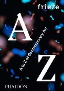 Frieze A to Z of contemporary art - copertina