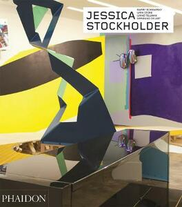 Jessica Stockholder - Revised and Expanded Edition: Contemporary Artists series - Germano Celant,Barry Schwabsky,Lynne Cooke - cover