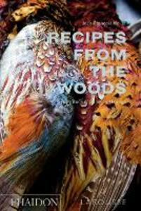 Recipes from the woods. The book of game and forage - Jean-François Mallet - copertina