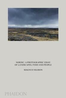 Nordic: a photographic essay of landscapes food and people - Magnus Nilsson - copertina