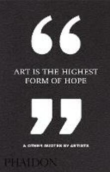 Art is the highest form of hope & other quotes by artists - copertina