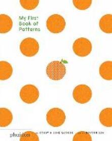 My first book of patterns. Ediz. a colori - Bobby George,June George - copertina
