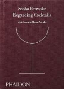 Regarding cocktails - Sasha Petraske,Georgette Moger-Petraske - copertina