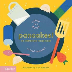 Pancakes! An interactive recipe book. No food required! Cook in a book