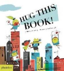 Hug this book! Ediz. a colori - Barney Saltzberg - copertina