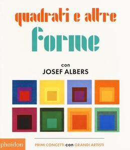 Quadrati e altre forme con Albers Josef - copertina