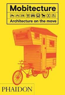 Mobitecture. Architecture on the move. Ediz. a colori.pdf