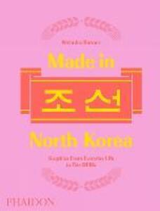 Made in North Korea. Graphics from everyday life in DPRK. Ediz. a colori - Nicholas Bonner - copertina
