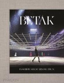 Fashion show revolution. Ediz. a colori - Alexandre De Betak - copertina