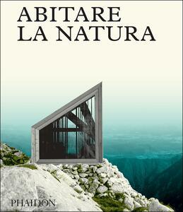 Abitare la natura. Ediz. a colori - copertina
