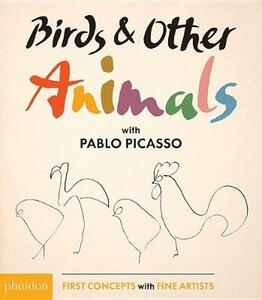 Birds & Other Animals: with Pablo Picasso - Pablo Picasso - cover