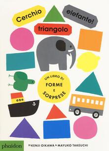 Cerchio, triangolo, elefante! Ediz. a colori.pdf