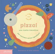 Parcoarenas.it Pizza! Una ricetta interattiva. Ediz. a colori Image