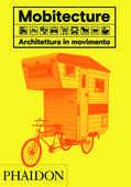 Libro Mobitecture. Architettura in movimento. Ediz. illustrata Rebecca Roke