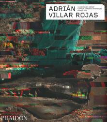 Adrián Villar Rojas. Ediz. illustrata - Hans Ulrich Obrist,Carolyn Christov-Bakargiev,Eungie Joo - copertina