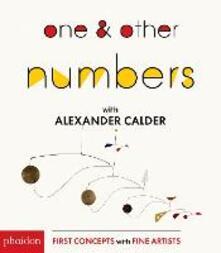 One & other numbers. Ediz. a colori - Alexander Calder - copertina