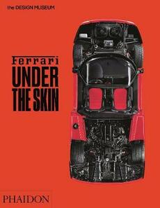 Ferrari. Under the skin. Ediz. a colori