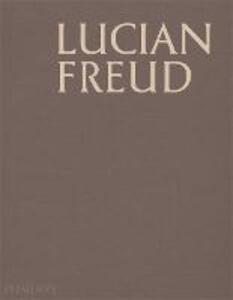 Lucian Freud. Ediz. a colori - Martin Gayford - copertina